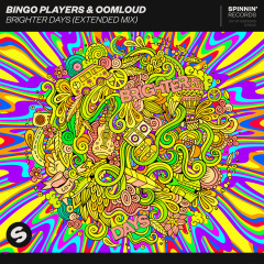 Brighter Days (Extended Mix) - Bingo Players, Oomloud