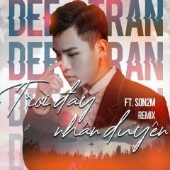 Trời Đày Nhân Duyên (Remix) (Single) - Dee Trần, Son2m