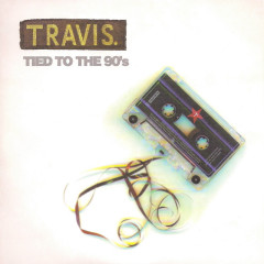 Tied To The 90's - Travis