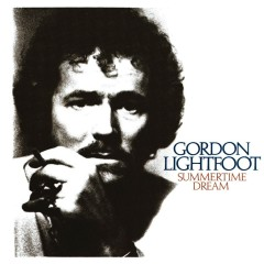 Summertime Dream - Gordon Lightfoot