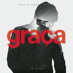 Graça (Ao Vivo) - Paulo César Baruk