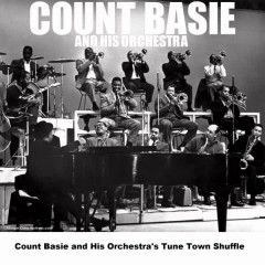 Count Basie and His Orchestra's Tune Town Shuffle - Count Basie And His Orchestra