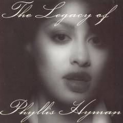 The Legacy Of Phyllis Hyman - Phyllis Hyman