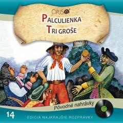 Najkrajšie rozprávky, No.14: Palculienka/Tri groše - Various Artists