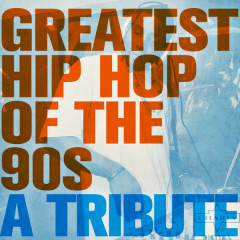 Greatest Hip Hop of the 90s: A Tribute - Various Artists