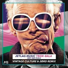 Trem-Bala (Vintage Culture & JØRD Remix) - Jetlag Music,Ana Vilela,Vintage Culture