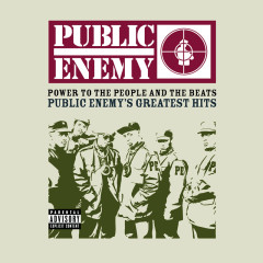 Power To The People And The Beats - Public Enemy's Greatest Hits - Public Enemy