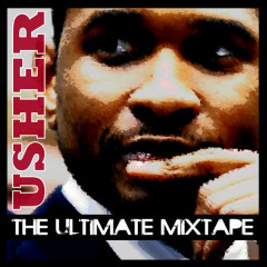 The Ulitmate Usher Mixtape - Usher