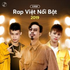 Các Ca Khúc Rap Việt Nổi Bật 2019 - Various Artists