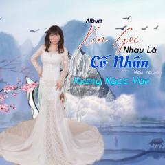 Xin Gọi Nhau Là Cố Nhân (New Version) - Hương Ngọc Vân
