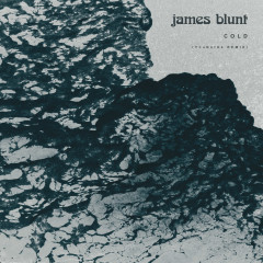 Cold (YouNotUs Remix) - James Blunt