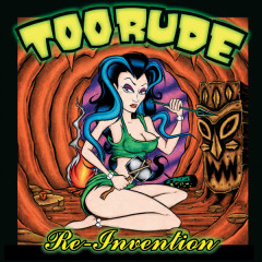 Re-Invention - Too Rude