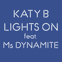 Lights On - Katy B, Ms Dynamite