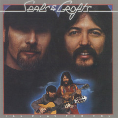 I'll Play For You - Seals & Crofts