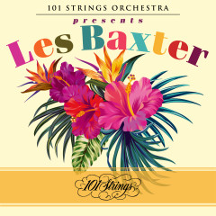 101 Strings Orchestra Presents Les Baxter