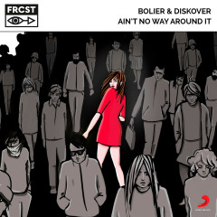 Ain't No Way Aroud It - Bolier, Diskover