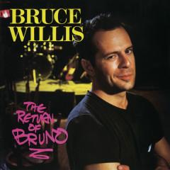 The Return Of Bruno - Bruce Willis