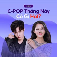 C-POP Tháng 6/2020 Có Gì Hot? - Various Artists