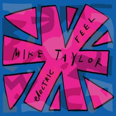 Electric Feel - Mike Taylor