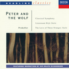 Prokofiev: Peter and the Wolf; Symphony No.1; Lieutenant Kijé Suite; The Love for Three Oranges Suite - Sir Ralph Richardson, Sir Adrian Boult, Sir Malcolm Sargent, Walter Weller, London Philharmonic Orchestra