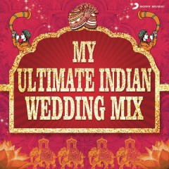 My Ultimate Indian Wedding Mix