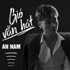 Gió Vẫn Hát (Cover) (Single) - An Nam