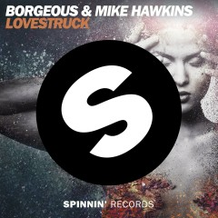 Lovestruck - Borgeous, Mike Hawkins