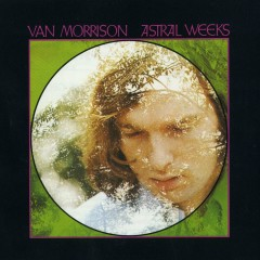 Astral Weeks (Expanded Edition) - Van Morrison