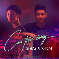 Con Trai Cưng (Single) - K-ICM, B Ray