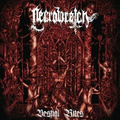 Bestial Rites 2009-2012 - Necrowretch