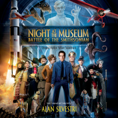 Night At The Museum: Battle Of The Smithsonian (Original Motion Picture Soundtrack) - Alan Silvestri