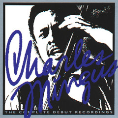 The Complete Debut Recordings - Charles Mingus
