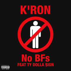 No BFs (feat. Ty Dolla $ign) - K'ron, Ty Dolla $ign