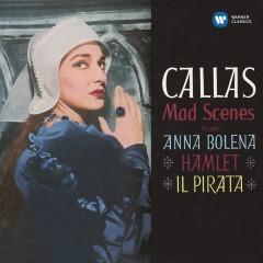 Callas - Mad Scenes from Anna Bolena, Hamlet & Il pirata - Callas Remastered