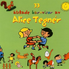 33 älskade barnvisor av Alice Tegnér - Various Artists