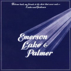 Welcome Back My Friends, to the Show That Never Ends - Ladies and Gentlemen - Emerson, Lake & Palmer
