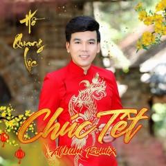 Chúc Xuân Remix - Hồ Quang Lộc