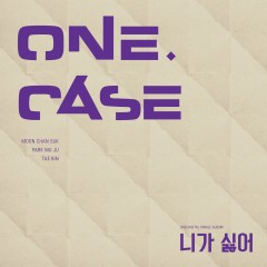 I Don't Want You - One.Case