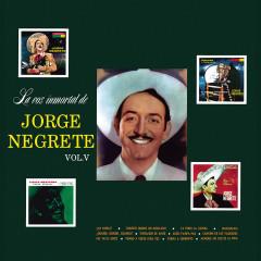 La Voz Inmortal De Jorge Negrete Vol. V - Jorge Negrete