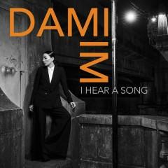I Hear a Song - Dami Im