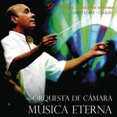 De Cuba, Música Eterna (Remasterizado) - Guido López Gavilán y Su Orquesta de Cámara Música Eterna