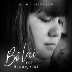 Bỏ Lại Nơi Thương Nhớ (Bắc Kim Thang OST) (Single) - Ngọc Linh