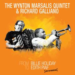 From Billie Holiday to Edith Piaf: Live in Marciac - Wynton Marsalis, Richard Galliano