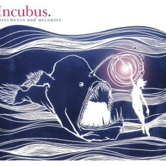 Monuments And Melodies - Incubus