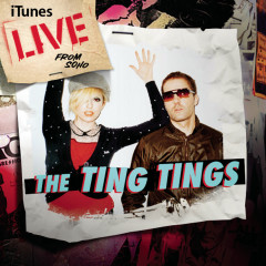 Live from SoHo (iTunes Exclusive) - The Ting Tings