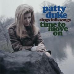 Patty Duke Sings Folk Songs - Time To Move On - Patty Duke