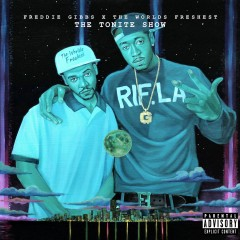 The Tonite Show with Freddie Gibbs & The Worlds Freshest - Freddie Gibbs, DJ.Fresh