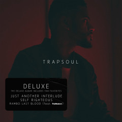 T R A P S O U L (Deluxe)