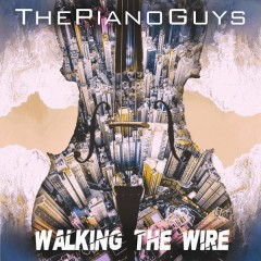 Walking the Wire / Largo - The Piano Guys