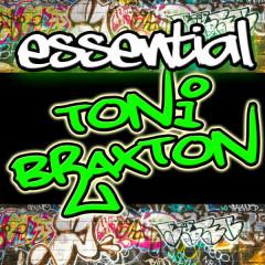 Essential Toni Braxton - Toni Braxton